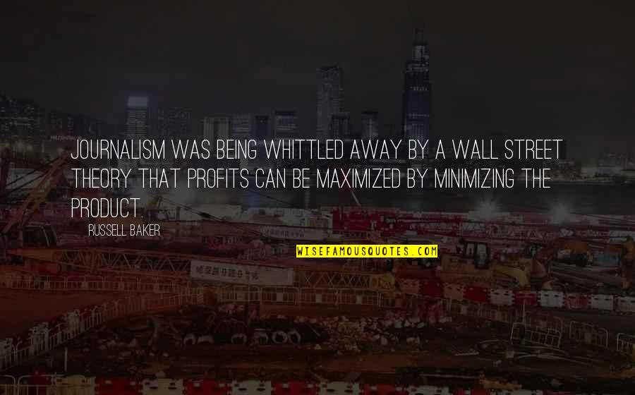 The Wall Street Quotes By Russell Baker: Journalism was being whittled away by a Wall
