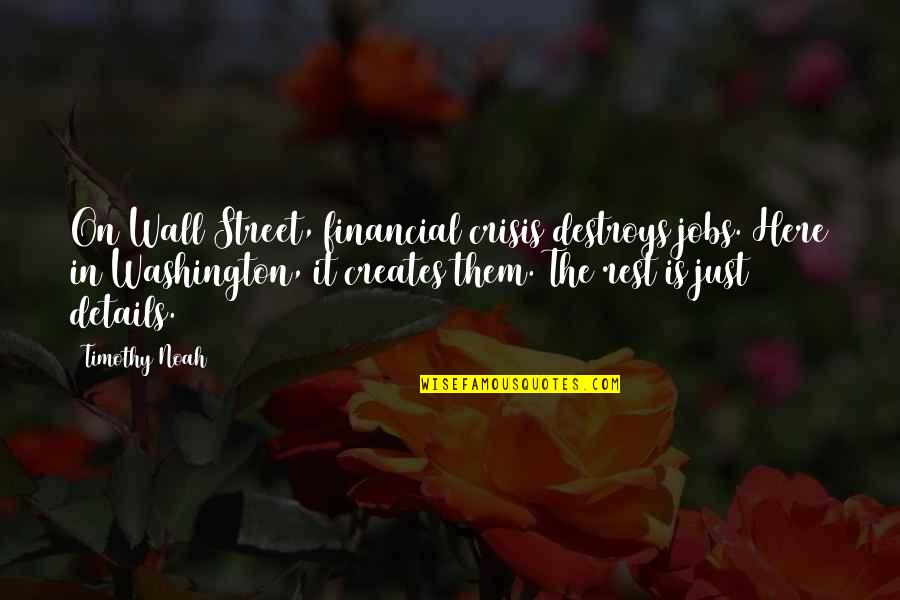 The Wall Street Quotes By Timothy Noah: On Wall Street, financial crisis destroys jobs. Here