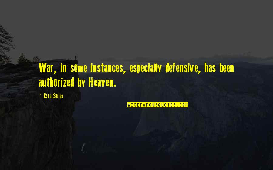 The War In Heaven Quotes By Ezra Stiles: War, in some instances, especially defensive, has been
