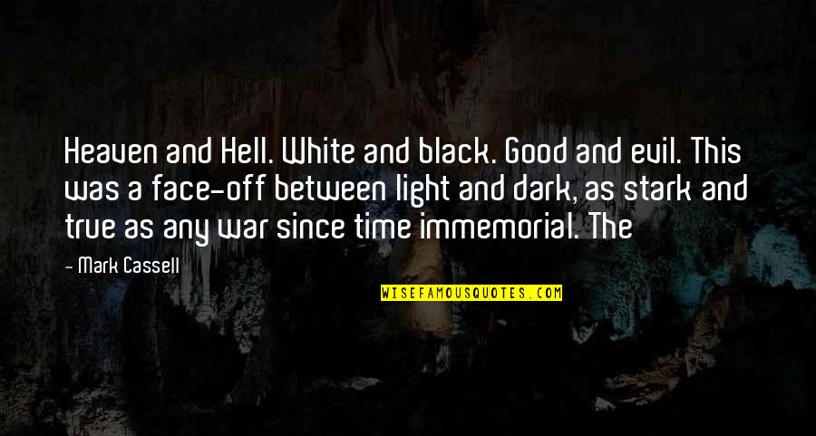 The War In Heaven Quotes By Mark Cassell: Heaven and Hell. White and black. Good and