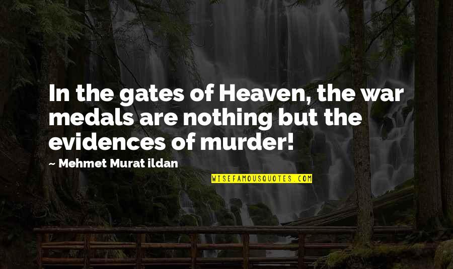 The War In Heaven Quotes By Mehmet Murat Ildan: In the gates of Heaven, the war medals