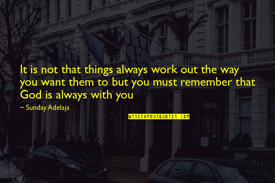 The Way Things Work Out Quotes Top 62 Famous Quotes About The Way