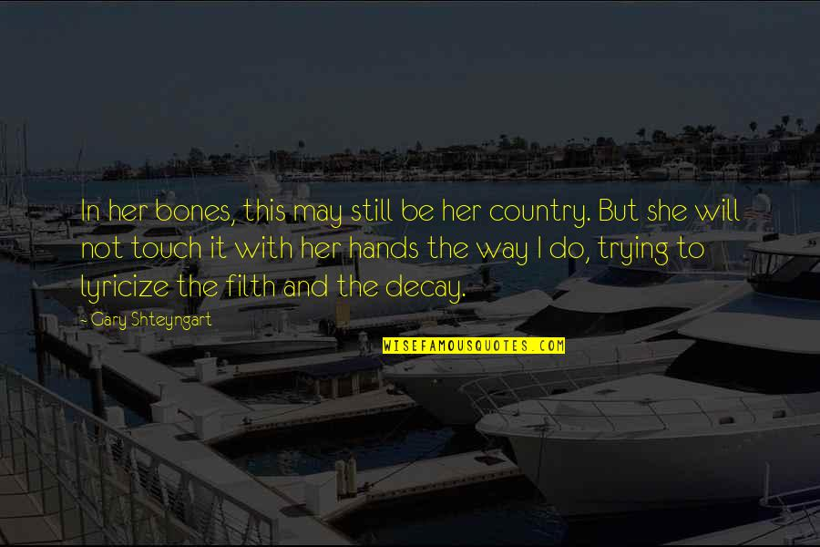 The Way We Touch Quotes By Gary Shteyngart: In her bones, this may still be her