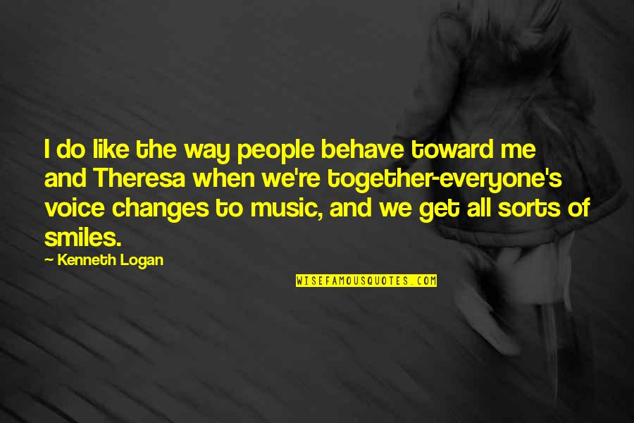The Way You Behave Quotes By Kenneth Logan: I do like the way people behave toward