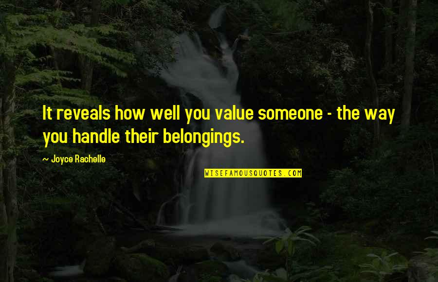 The Way You Care Quotes By Joyce Rachelle: It reveals how well you value someone -