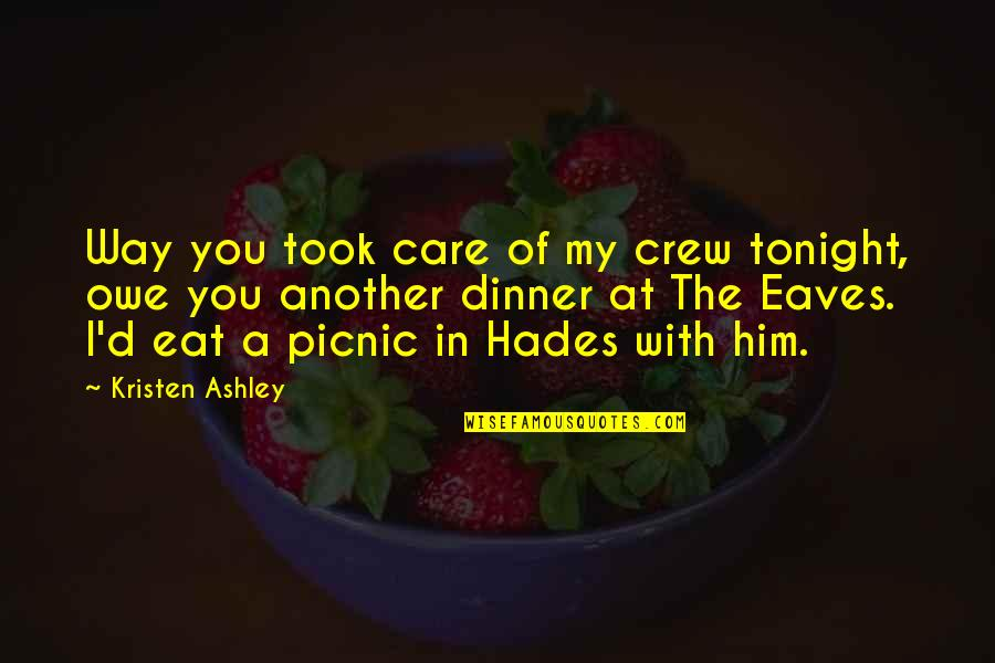 The Way You Care Quotes By Kristen Ashley: Way you took care of my crew tonight,