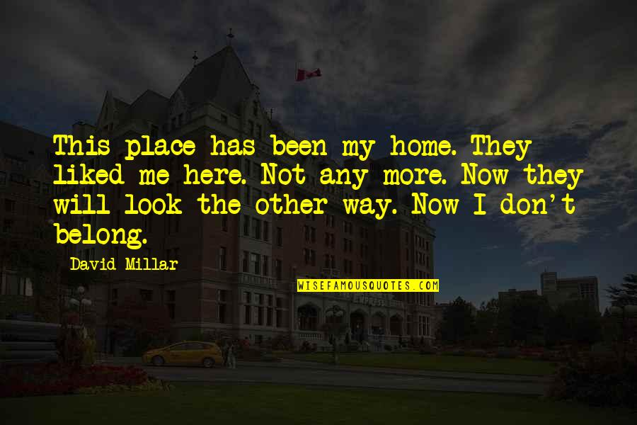 The Way You Look At Me Quotes By David Millar: This place has been my home. They liked