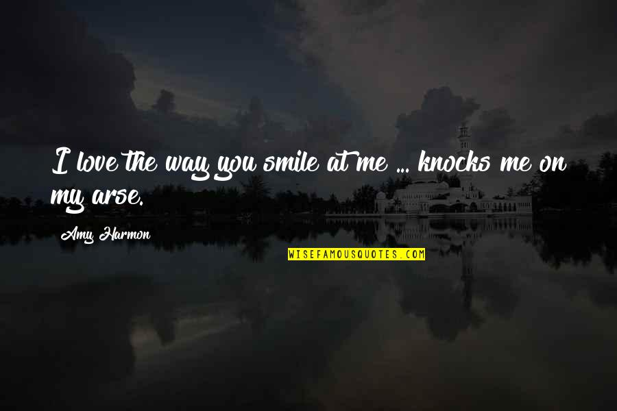 The Way You Smile At Me Quotes By Amy Harmon: I love the way you smile at me