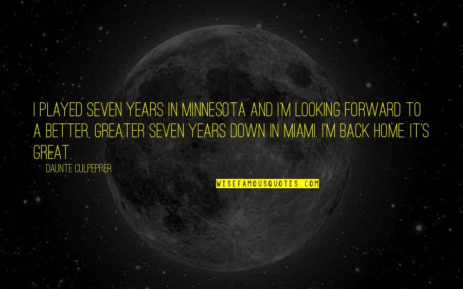 The Wedding Date Quotes By Daunte Culpepper: I played seven years in Minnesota and I'm