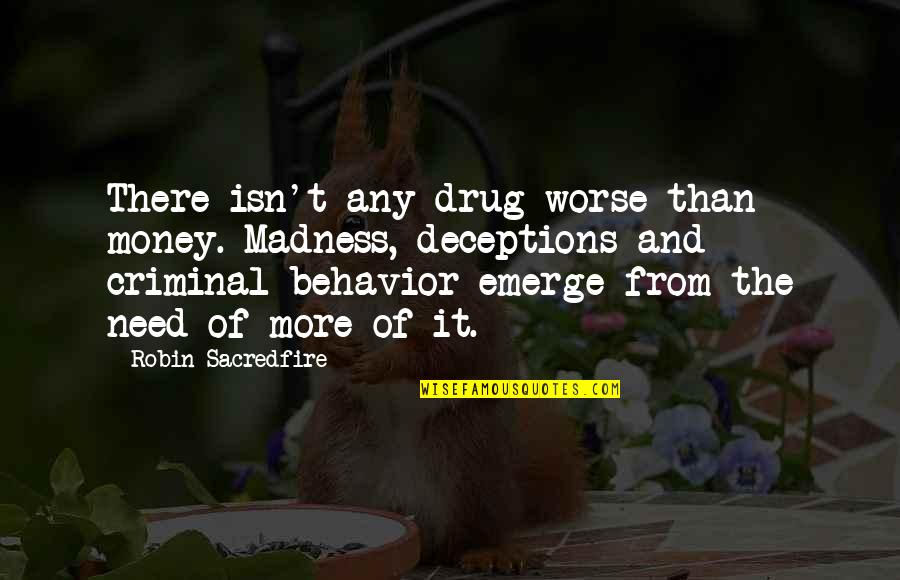 The Wedding Date Quotes By Robin Sacredfire: There isn't any drug worse than money. Madness,