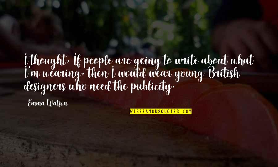 The What If Quotes By Emma Watson: I thought, If people are going to write