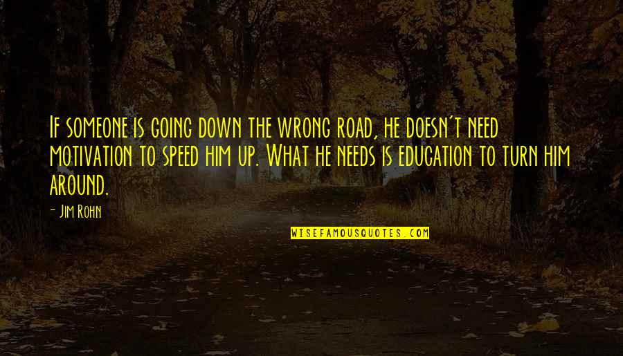 The What If Quotes By Jim Rohn: If someone is going down the wrong road,