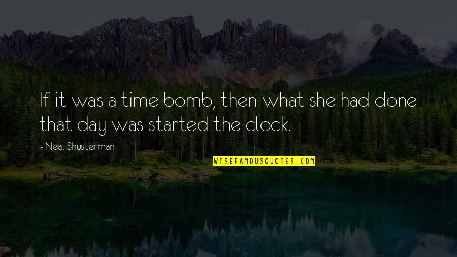 The What If Quotes By Neal Shusterman: If it was a time bomb, then what