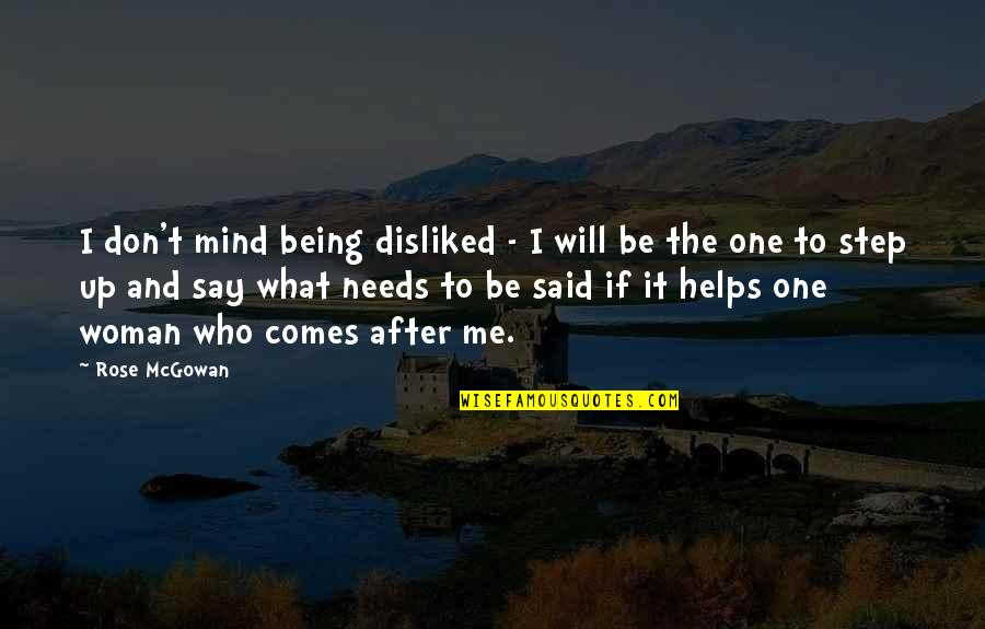 The What If Quotes By Rose McGowan: I don't mind being disliked - I will