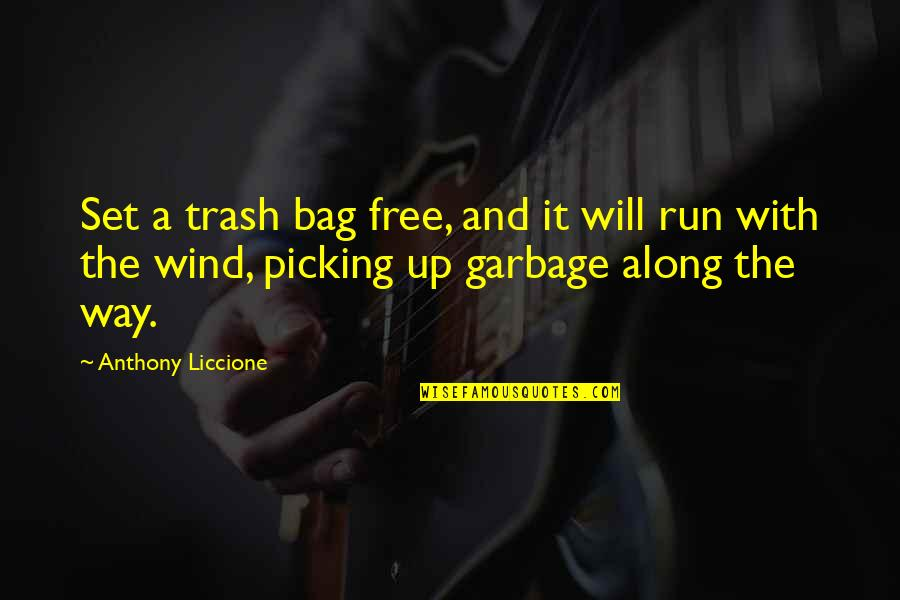 The Wind And Life Quotes By Anthony Liccione: Set a trash bag free, and it will