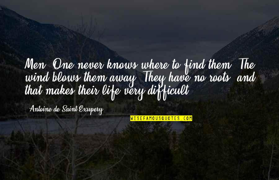 The Wind And Life Quotes By Antoine De Saint-Exupery: Men? One never knows where to find them.