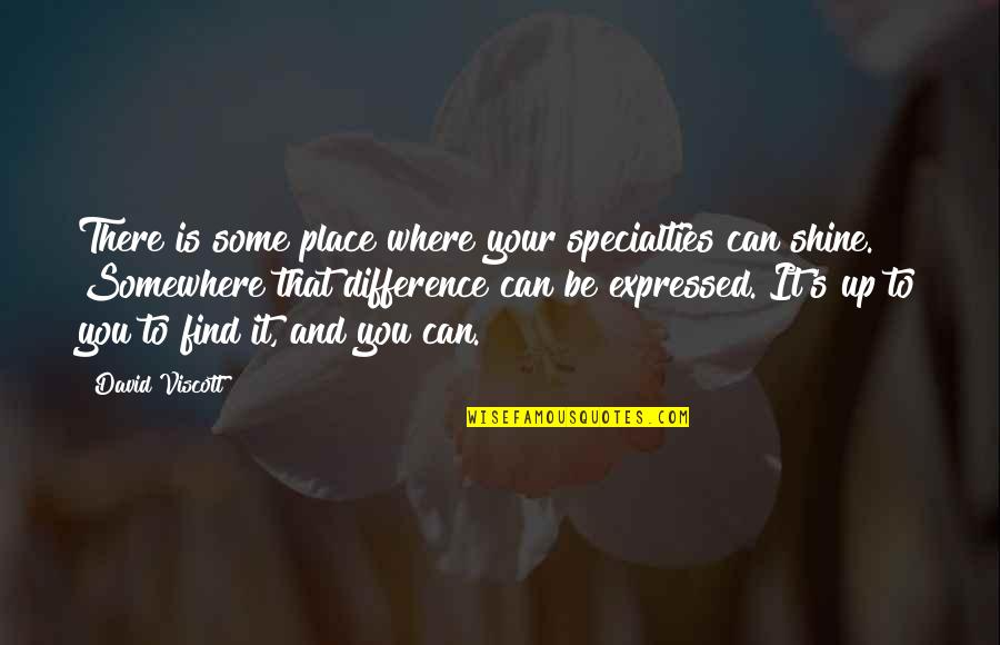 The Wire Time After Time Quotes By David Viscott: There is some place where your specialties can
