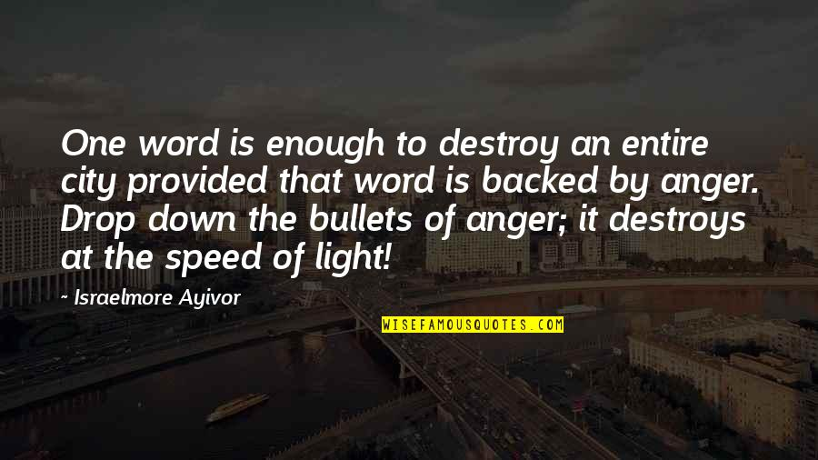 The Word Hate Quotes By Israelmore Ayivor: One word is enough to destroy an entire