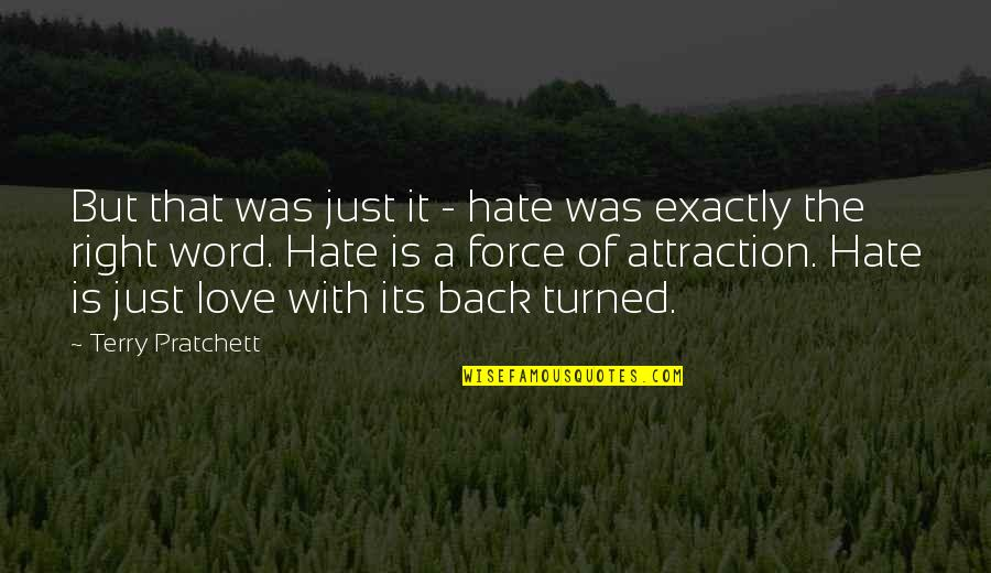 The Word Hate Quotes By Terry Pratchett: But that was just it - hate was
