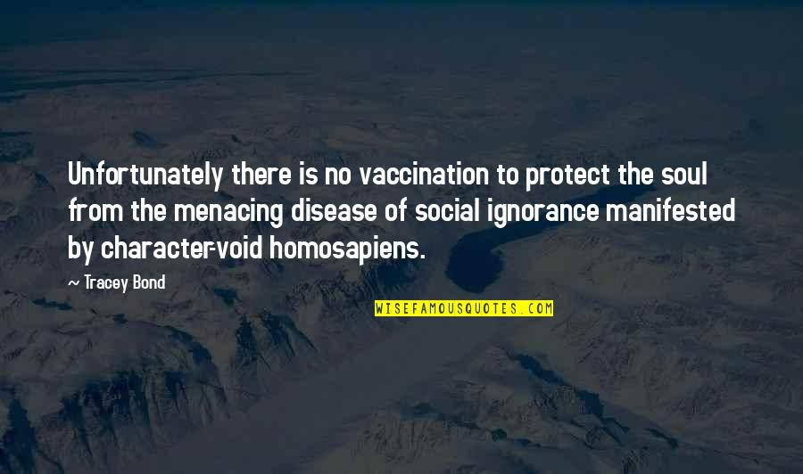 The Word Hate Quotes By Tracey Bond: Unfortunately there is no vaccination to protect the