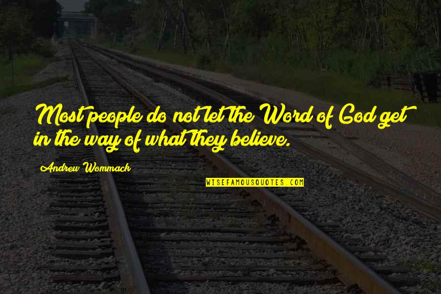 The Word Of God Quotes By Andrew Wommack: Most people do not let the Word of