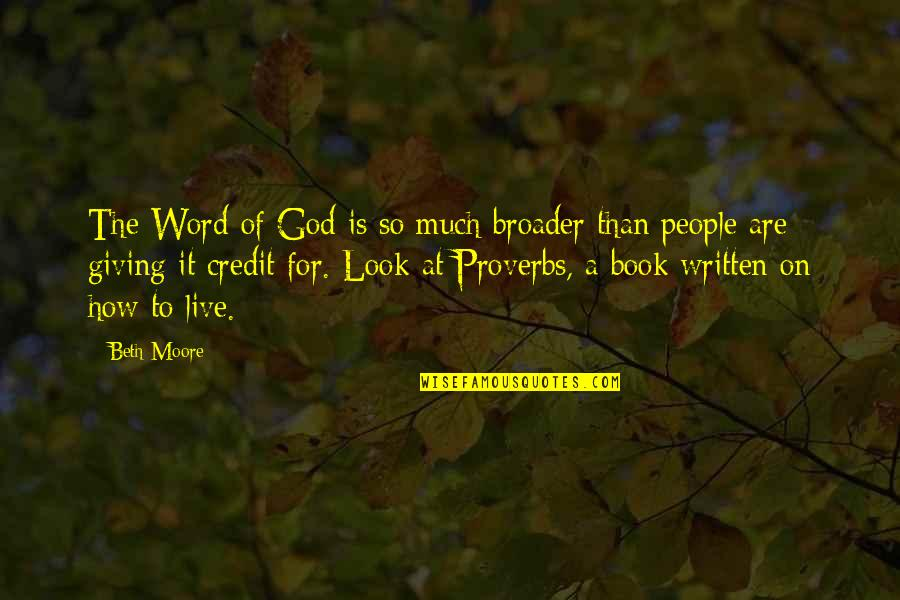 The Word Of God Quotes By Beth Moore: The Word of God is so much broader