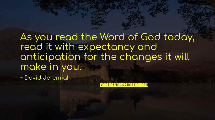 The Word Of God Quotes By David Jeremiah: As you read the Word of God today,