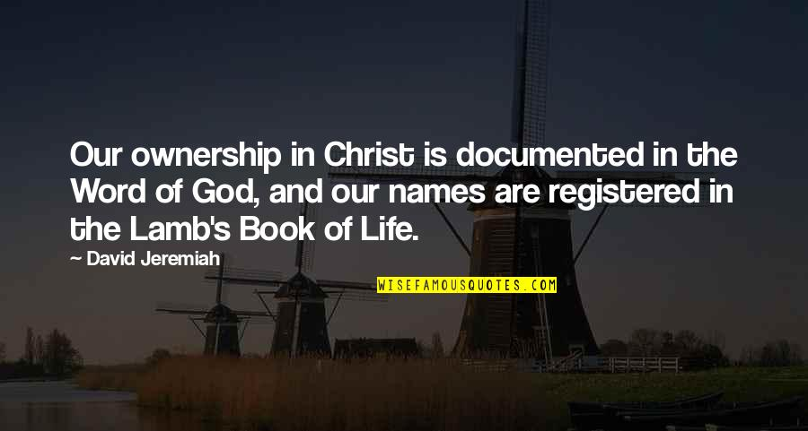 The Word Of God Quotes By David Jeremiah: Our ownership in Christ is documented in the