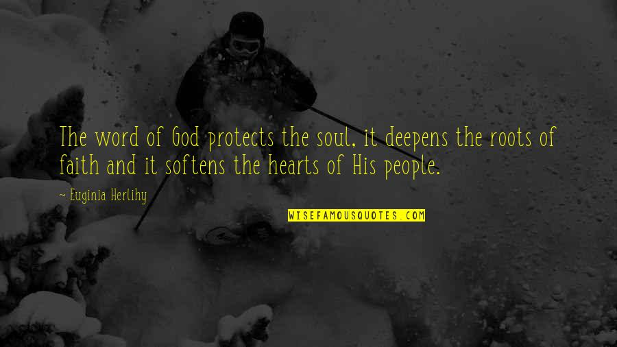 The Word Of God Quotes By Euginia Herlihy: The word of God protects the soul, it