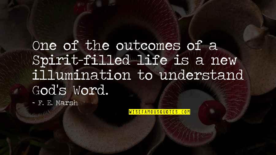 The Word Of God Quotes By F. E. Marsh: One of the outcomes of a Spirit-filled life
