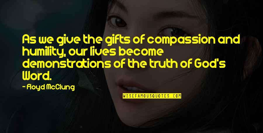 The Word Of God Quotes By Floyd McClung: As we give the gifts of compassion and