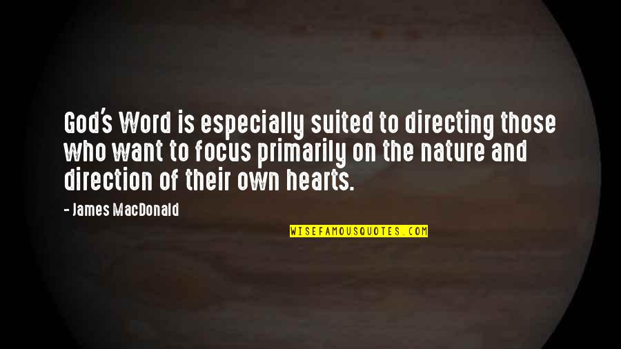 The Word Of God Quotes By James MacDonald: God's Word is especially suited to directing those