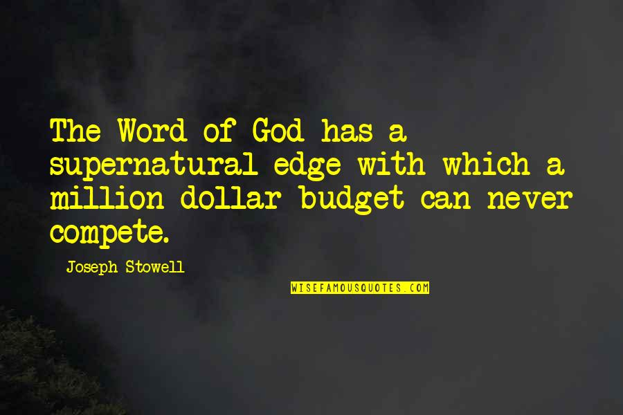The Word Of God Quotes By Joseph Stowell: The Word of God has a supernatural edge