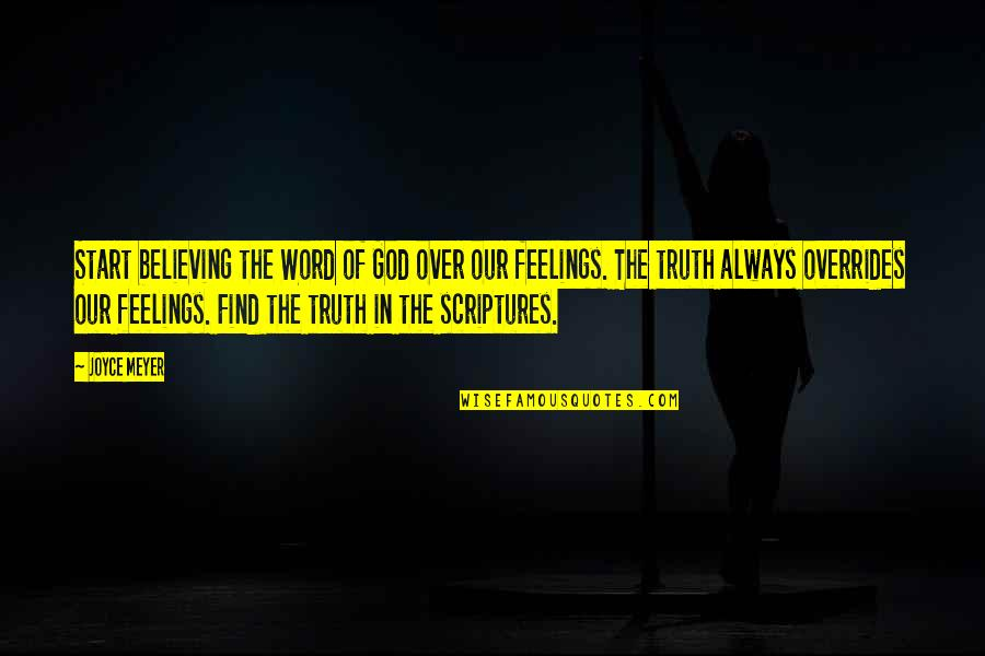 The Word Of God Quotes By Joyce Meyer: Start believing the Word of God over our