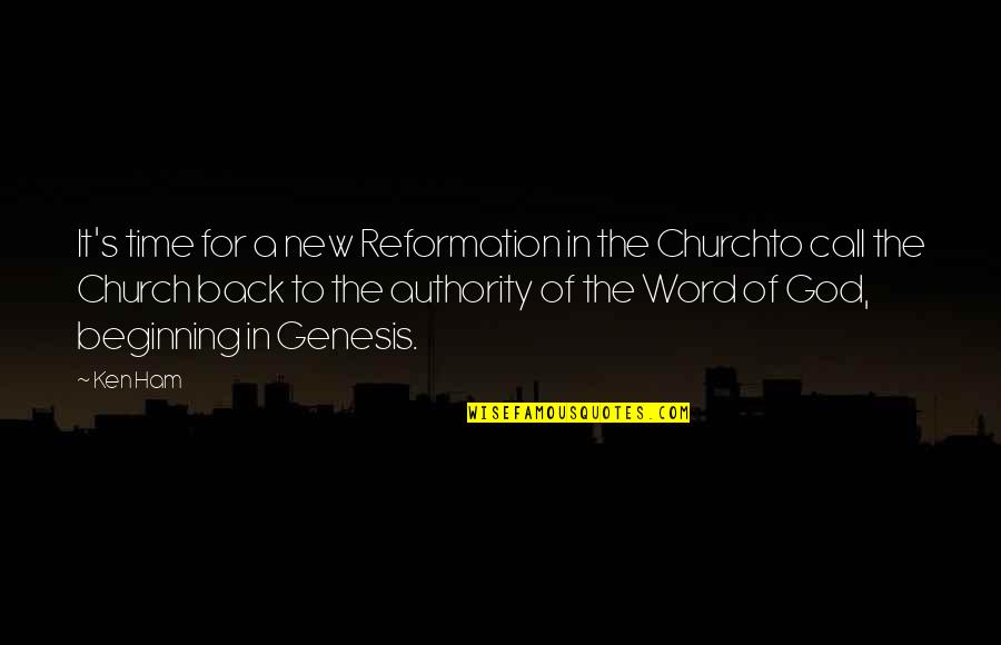 The Word Of God Quotes By Ken Ham: It's time for a new Reformation in the