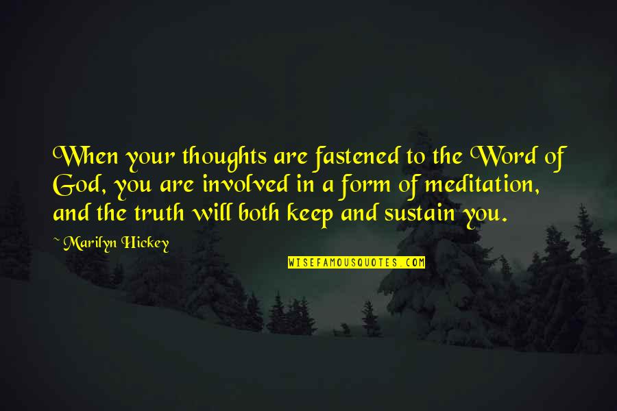 The Word Of God Quotes By Marilyn Hickey: When your thoughts are fastened to the Word