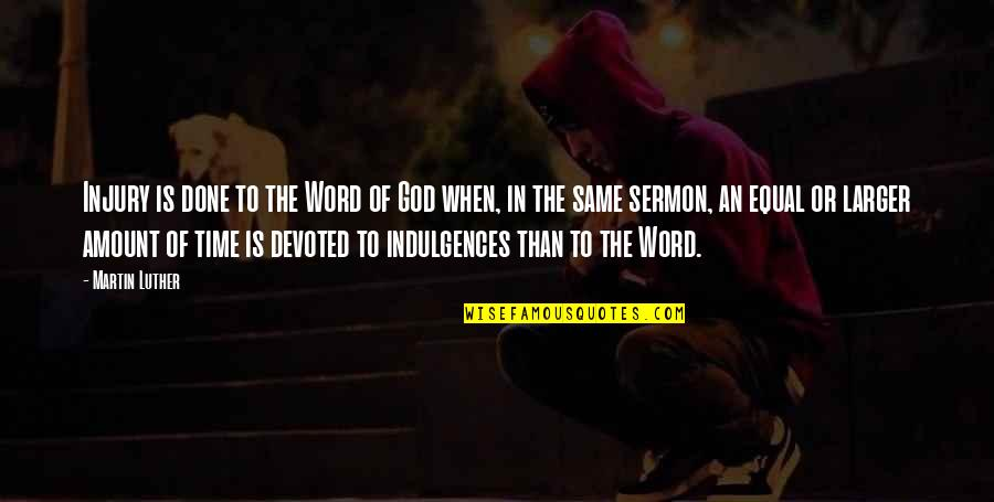The Word Of God Quotes By Martin Luther: Injury is done to the Word of God