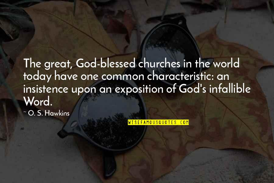 The Word Of God Quotes By O. S. Hawkins: The great, God-blessed churches in the world today