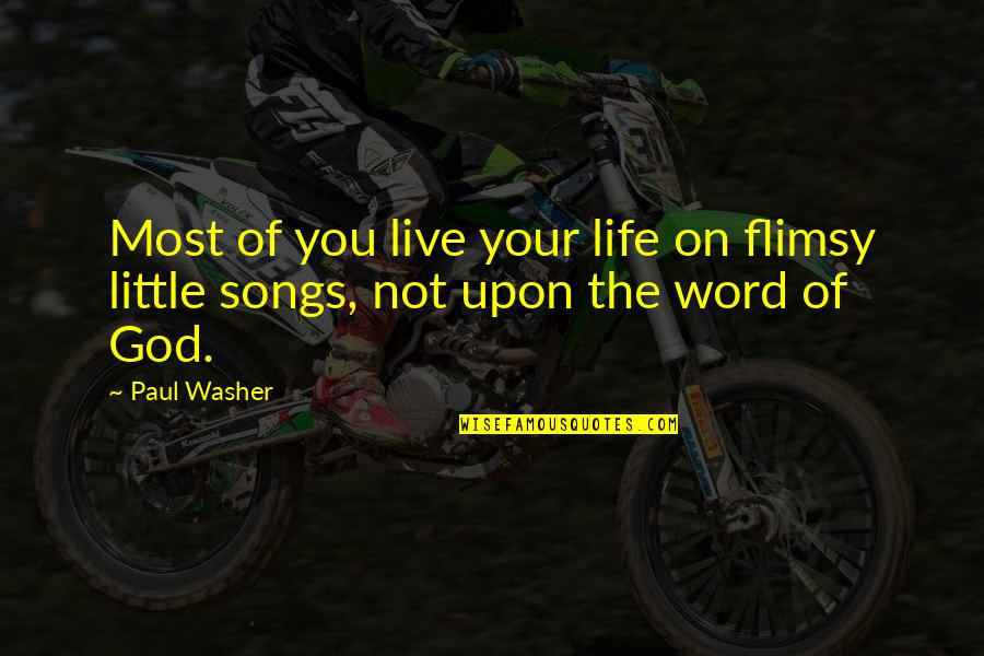 The Word Of God Quotes By Paul Washer: Most of you live your life on flimsy