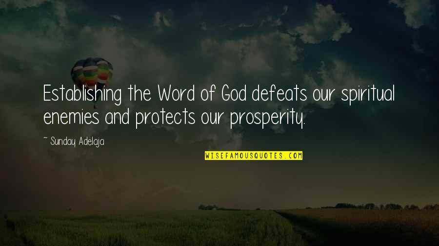 The Word Of God Quotes By Sunday Adelaja: Establishing the Word of God defeats our spiritual