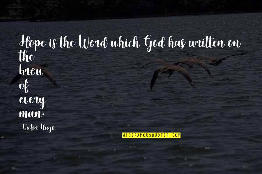 The Word Of God Quotes By Victor Hugo: Hope is the Word which God has written