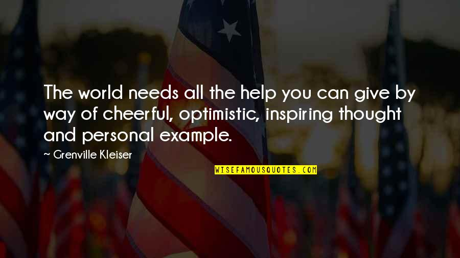 The World Needs You Quotes By Grenville Kleiser: The world needs all the help you can