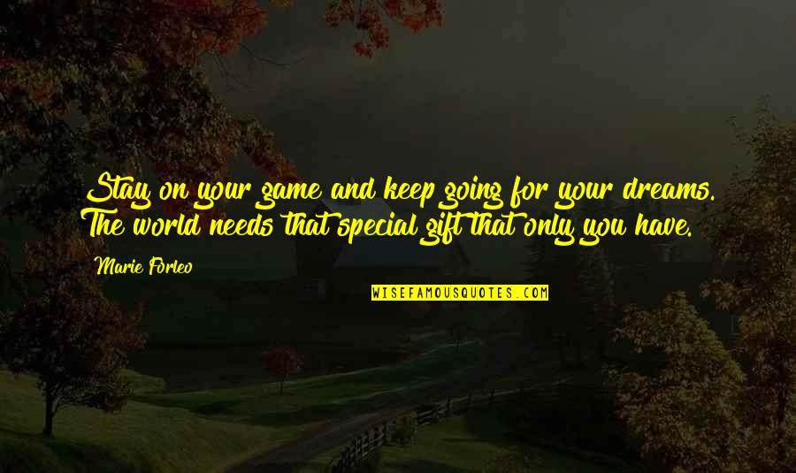 The World Needs You Quotes By Marie Forleo: Stay on your game and keep going for
