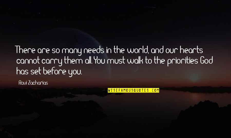 The World Needs You Quotes By Ravi Zacharias: There are so many needs in the world,