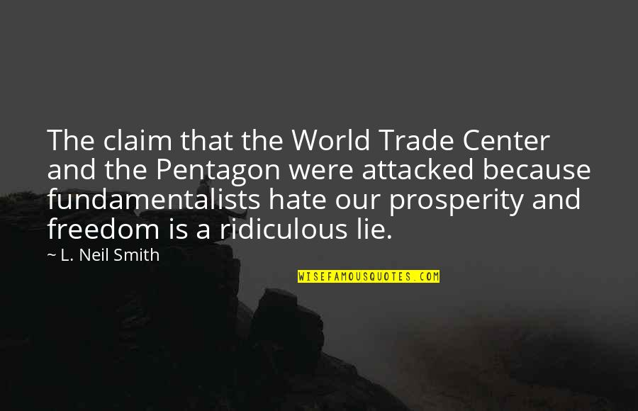 The World Trade Center Quotes By L. Neil Smith: The claim that the World Trade Center and