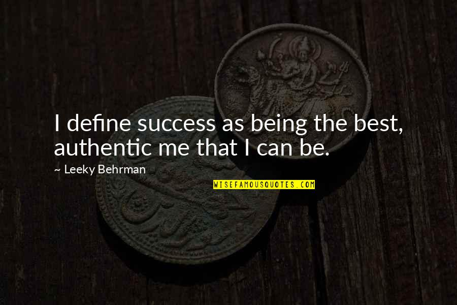 The World Trade Center Quotes By Leeky Behrman: I define success as being the best, authentic