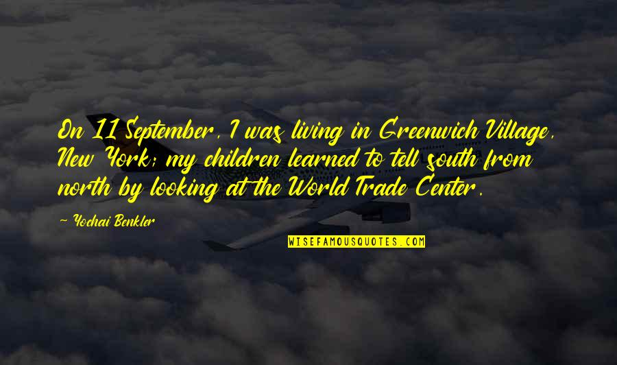 The World Trade Center Quotes By Yochai Benkler: On 11 September, I was living in Greenwich