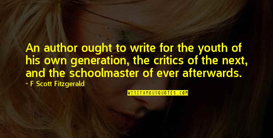 The Youth Quotes By F Scott Fitzgerald: An author ought to write for the youth