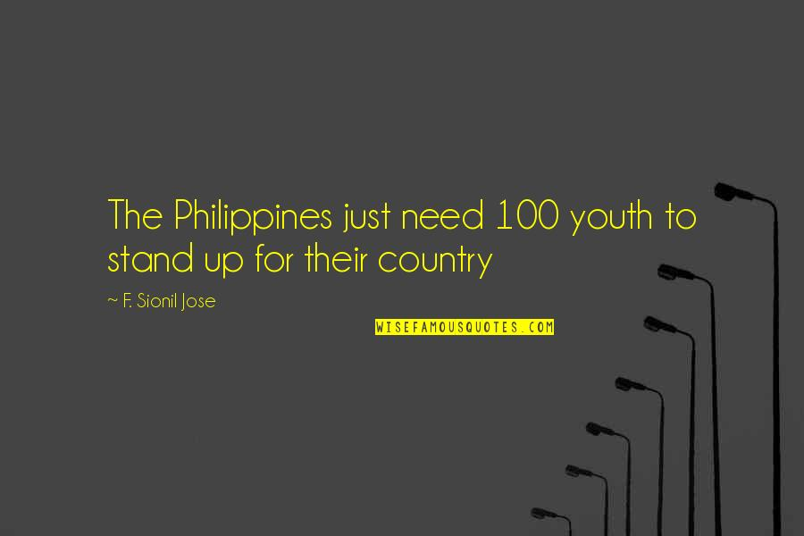 The Youth Quotes By F. Sionil Jose: The Philippines just need 100 youth to stand