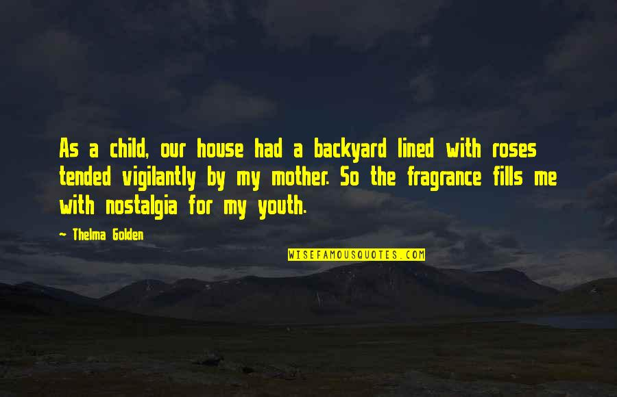 The Youth Quotes By Thelma Golden: As a child, our house had a backyard